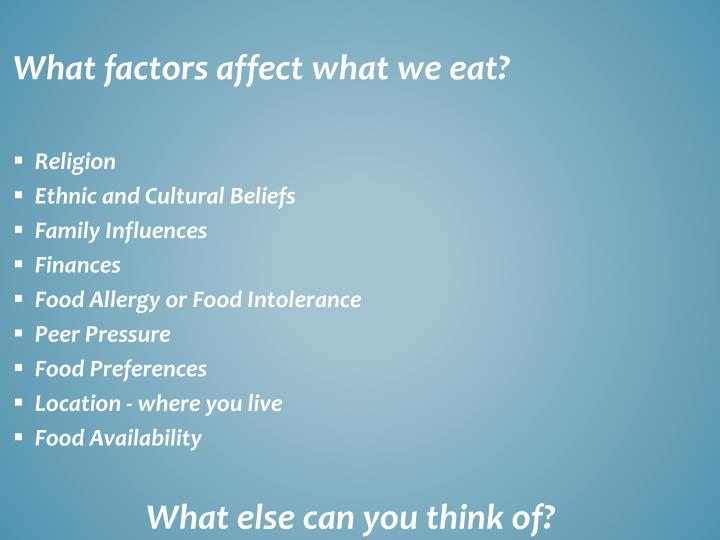 What factors affect what we eat?