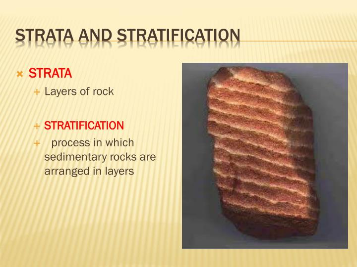 Strata and stratification