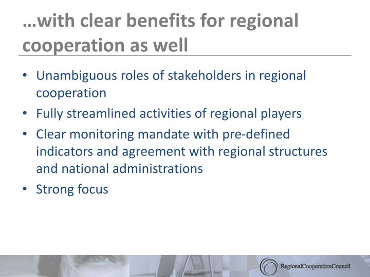 …with clear benefits for regional cooperation as well