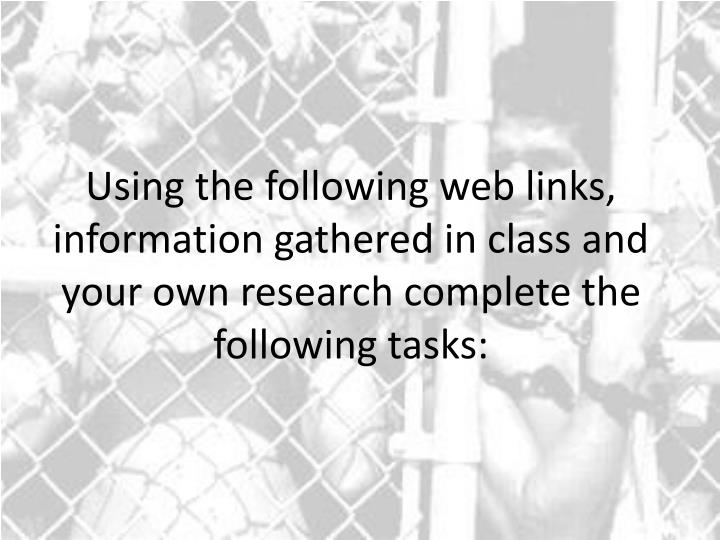 Using the following web links, information gathered in class and your own research complete the following tasks: