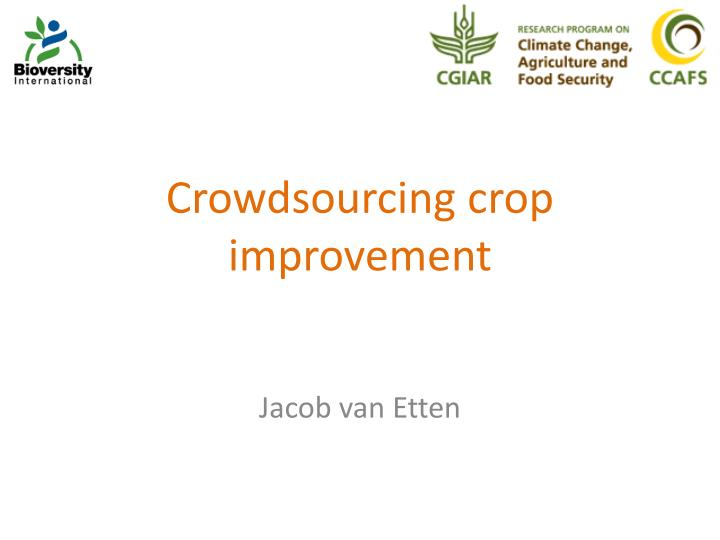 Crowdsourcing crop improvement