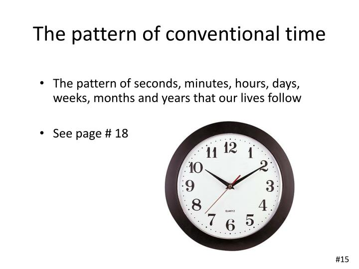 The pattern of conventional time