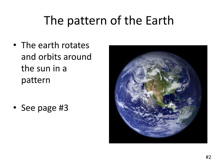 The pattern of the Earth
