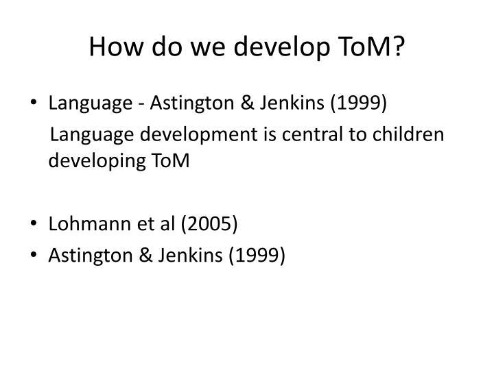 How do we develop