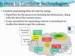 6 how to combine technologies
