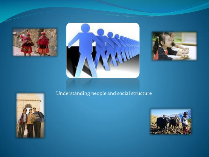 Understanding people and social structure