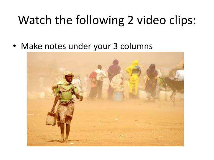 Watch the following 2 video clips: