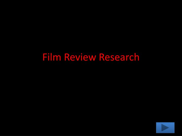 Film Review Research
