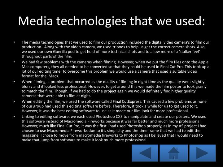 Media technologies that we used: