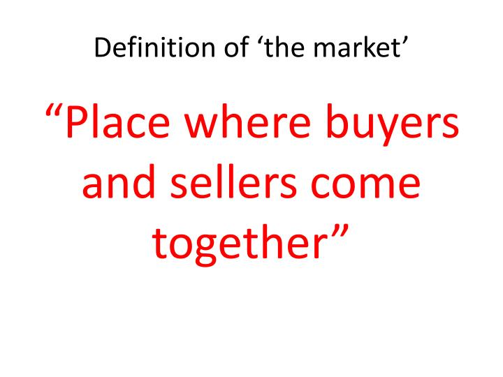 Definition of the market