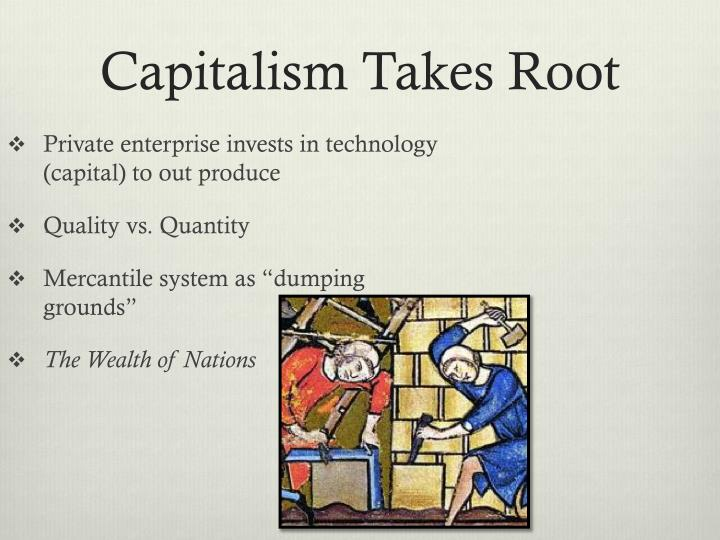 Capitalism Takes Root