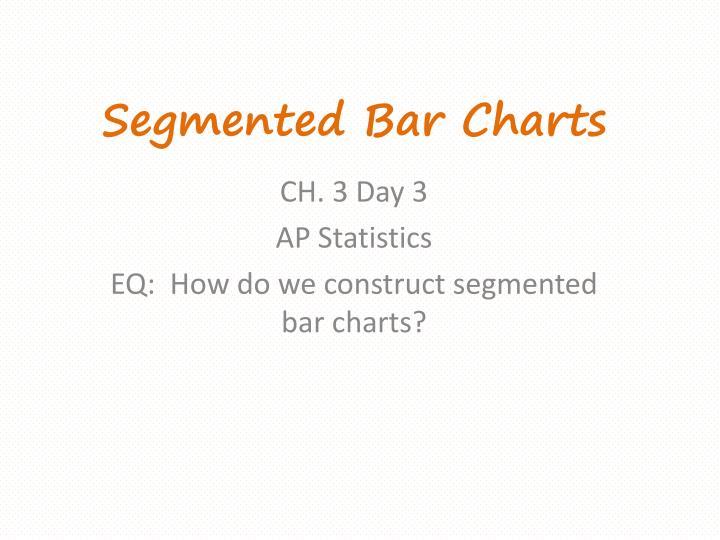 Segmented Bar Charts