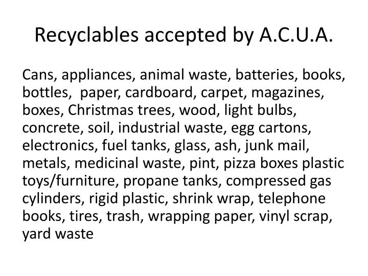 Recyclables accepted by A.C.U.A.