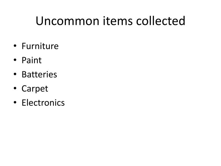 Uncommon items collected