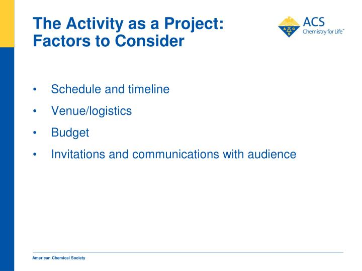 The Activity as a Project:  Factors to Consider