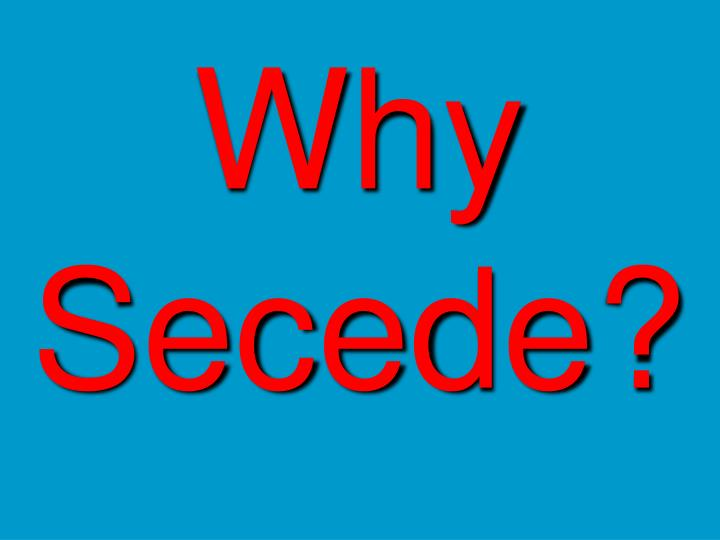 Why secede