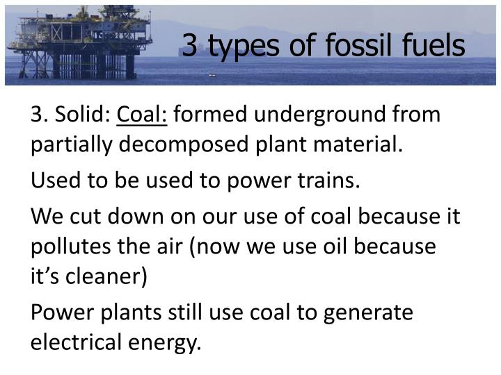 3 types of fossil fuels