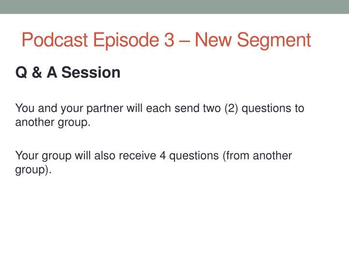 Podcast Episode 3 – New Segment