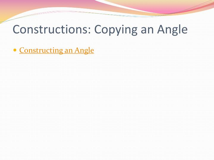 Constructions: Copying an Angle
