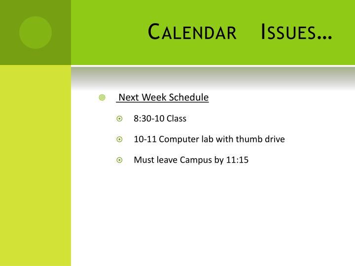 Calendar   Issues…
