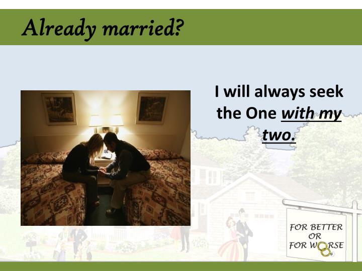 Already married?