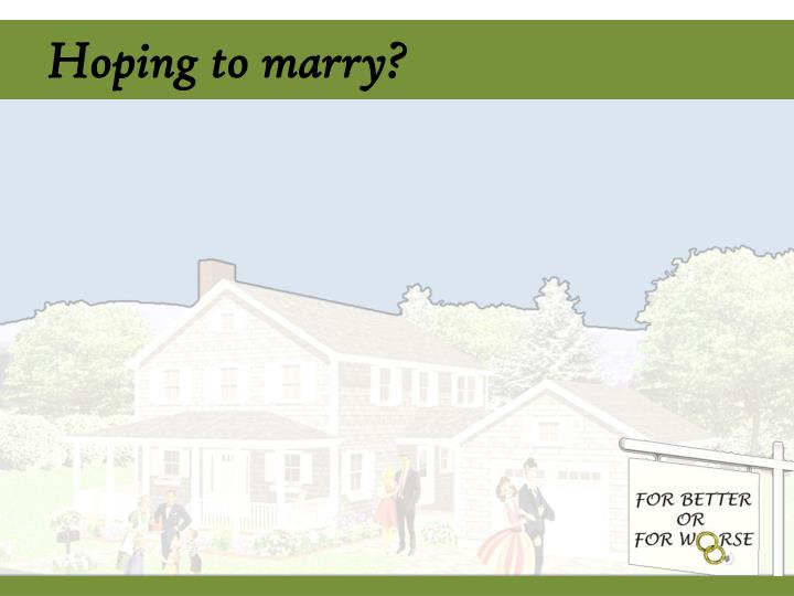 Hoping to marry?