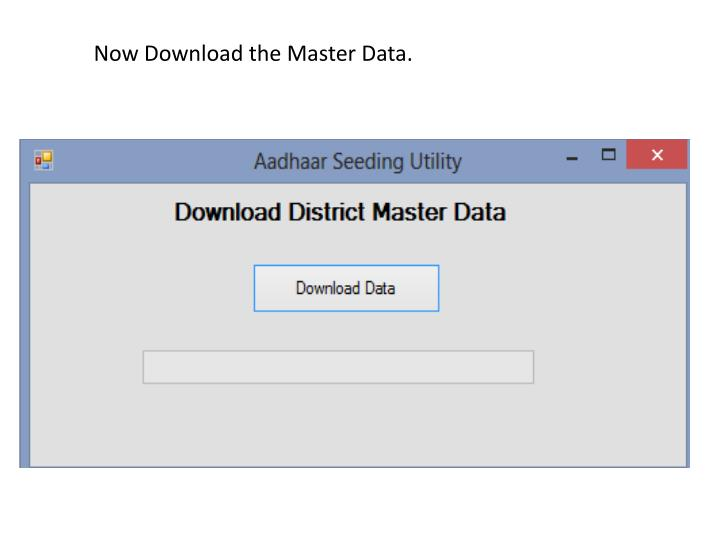 Now Download the Master Data.
