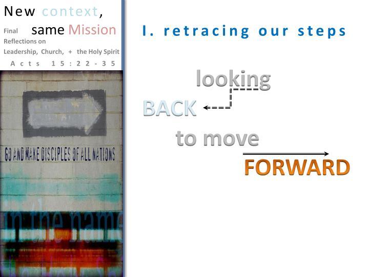 I. retracing our steps