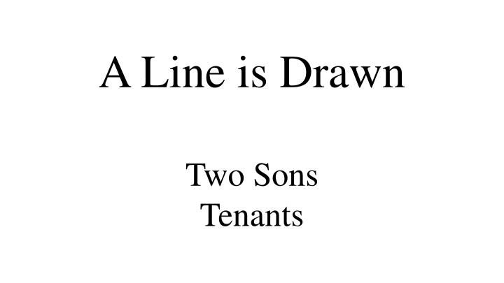 A Line is Drawn