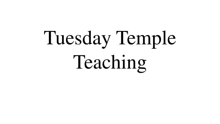 Tuesday Temple