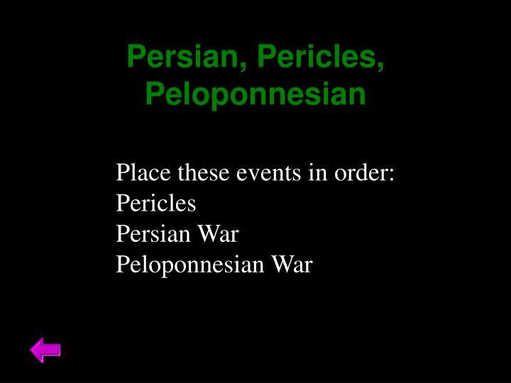 Persian, Pericles, Peloponnesian