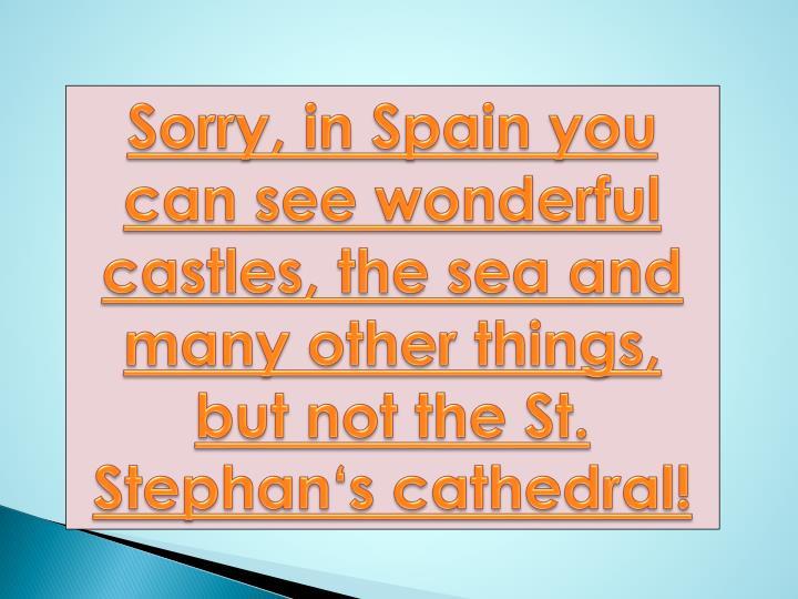 Sorry, in Spain