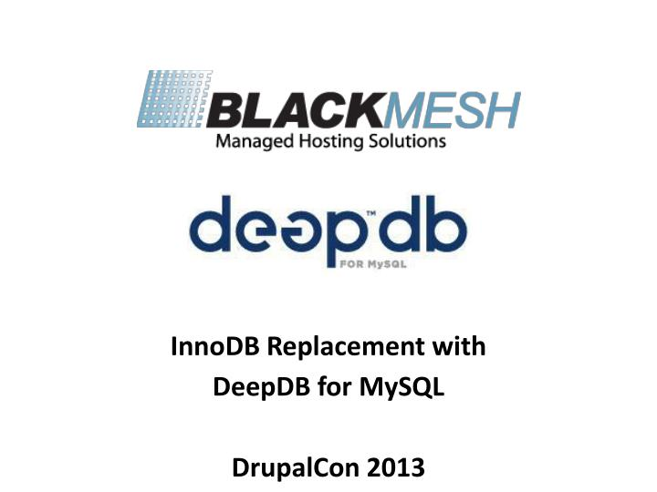 InnoDB Replacement with