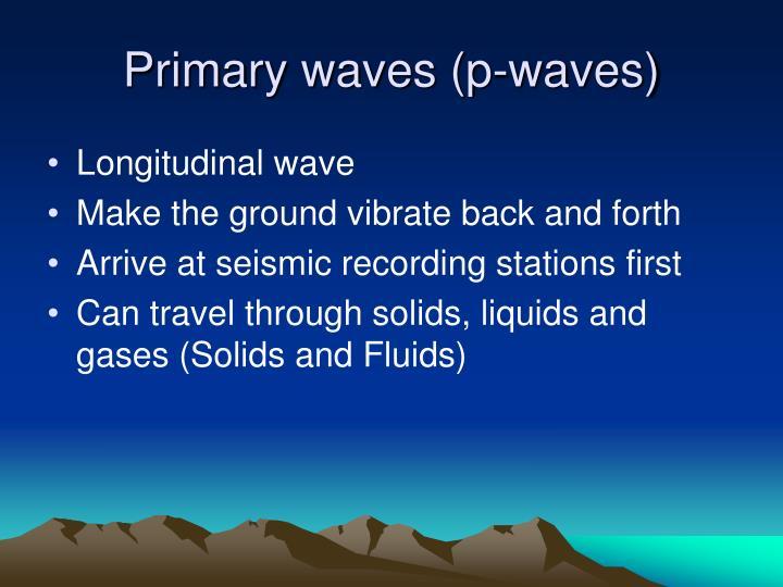 Primary waves (p-waves)