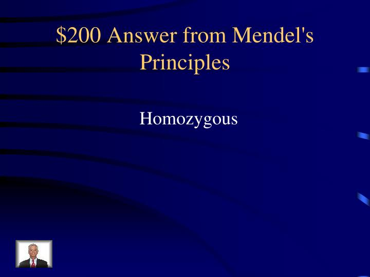 $200 Answer from Mendel's Principles