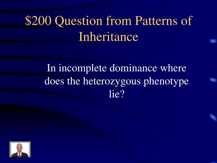 $200 Question from Patterns of Inheritance