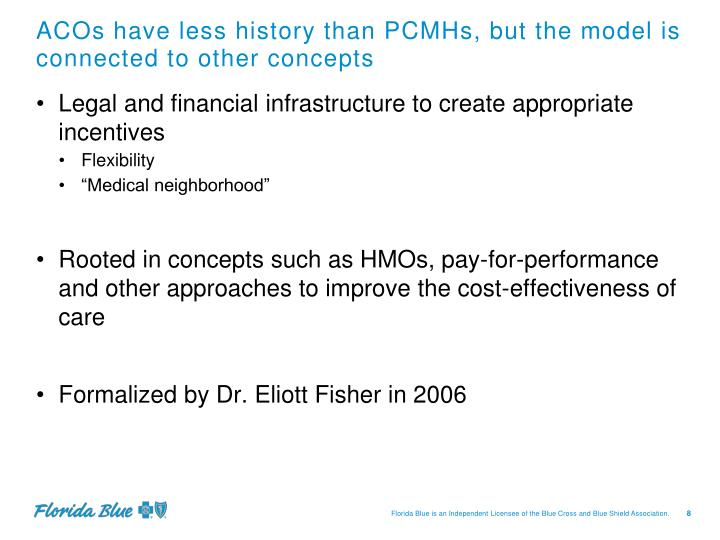 ACOs have less history than PCMHs, but the model is connected to other concepts