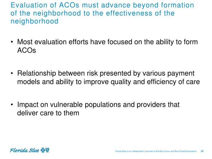 Evaluation of ACOs must advance beyond formation of the neighborhood to the effectiveness of the neighborhood