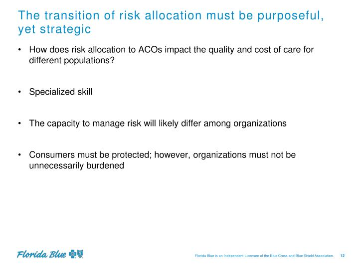 The transition of risk allocation must be purposeful, yet strategic