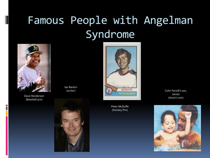 Famous People with Angelman Syndrome
