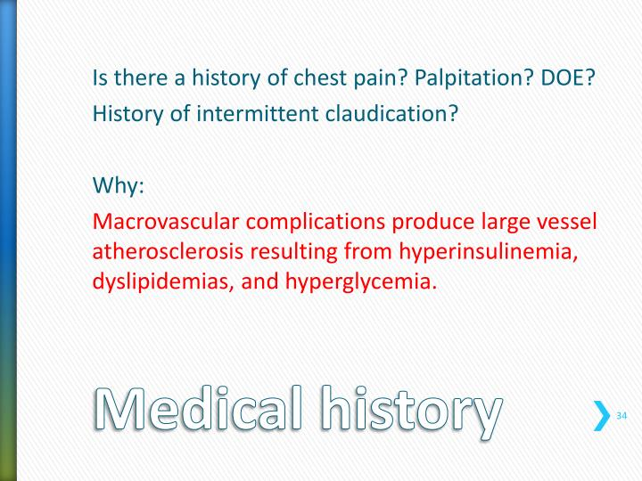 Is there a history of chest pain? Palpitation? DOE?