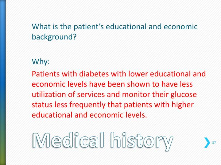 What is the patient's educational and economic background?