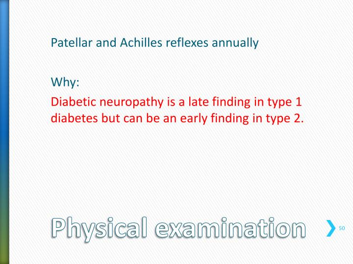 Patellar and Achilles reflexes annually