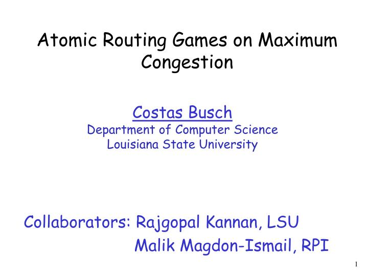 atomic routing games on maximum congestion