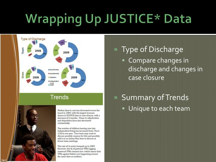 Wrapping Up JUSTICE* Data