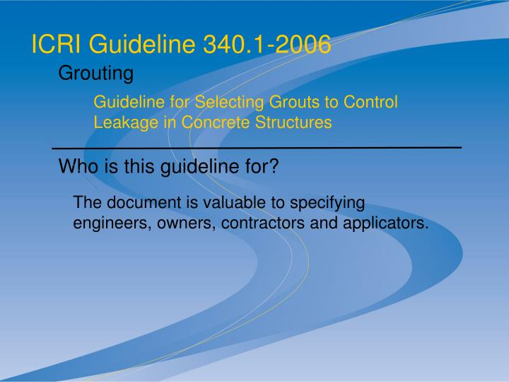 The document is valuable to specifying engineers, owners, contractors and applicators.