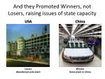 and they promoted winners not losers raising issues of state capacity