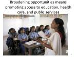 broadening opportunities means promoting access to education health care and public services