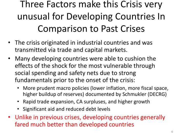 Three Factors make this Crisis very unusual for Developing Countries In Comparison to Past Crises