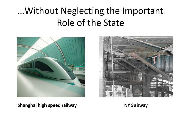 …Without Neglecting the Important Role of the State
